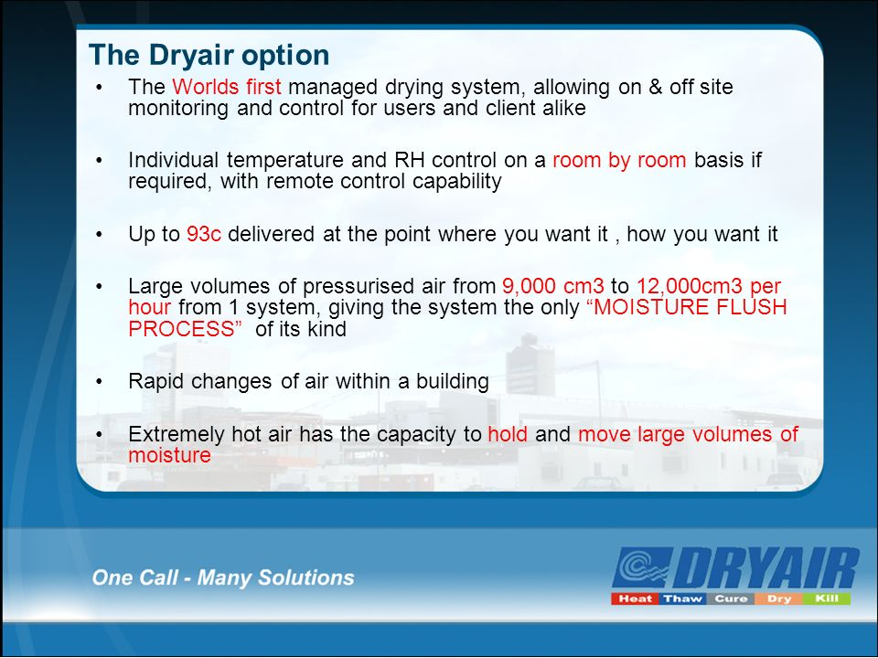 The Dryair option The Worlds first managed drying system, allowing on & off site monitoring and control for users and client alike Individual temperat