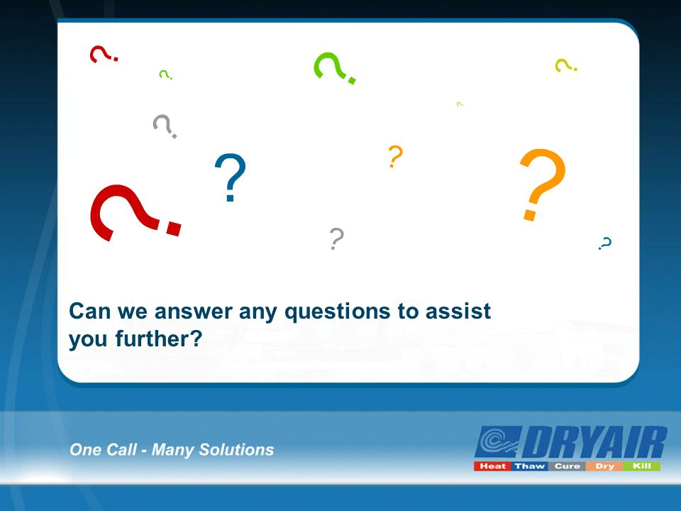 Can we answer any questions to assist you further?