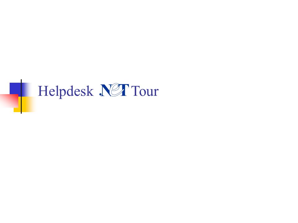 Helpdesk Tour