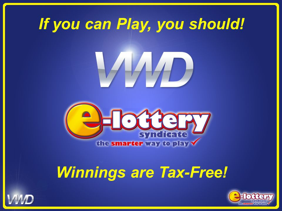 If you can Play, you should! Winnings are Tax-Free!