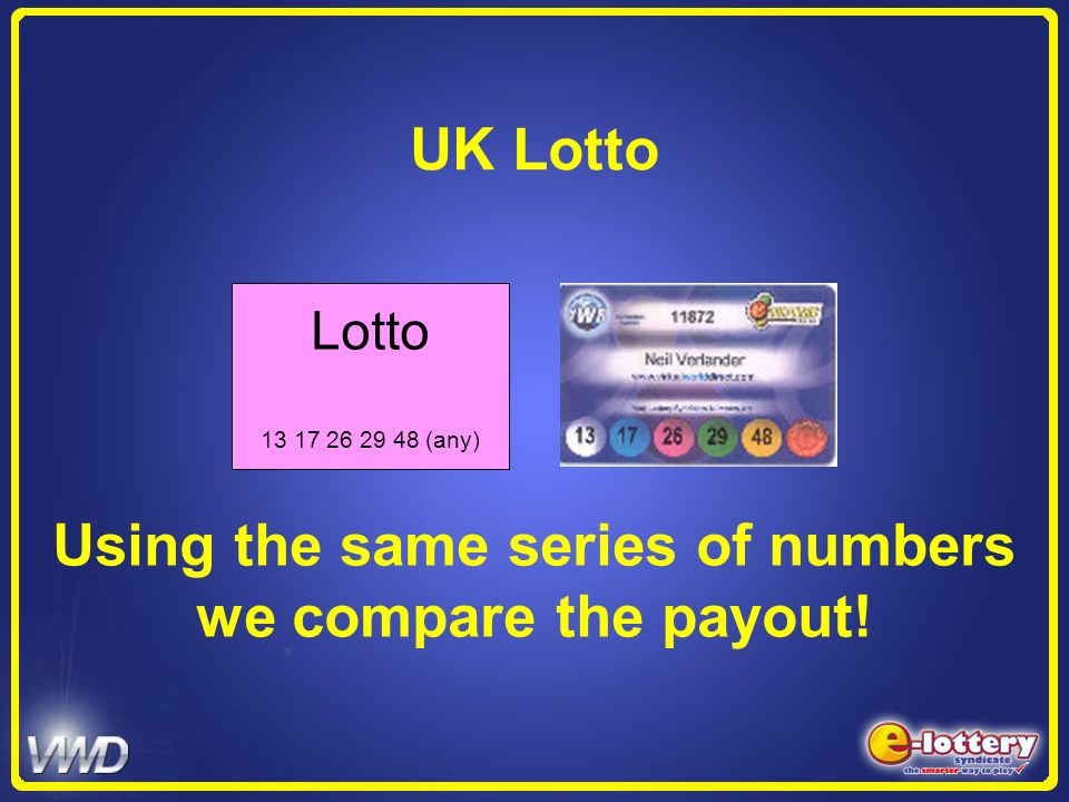 UK Lotto Lotto 13 17 26 29 48 (any) Using the same series of numbers we compare the payout!