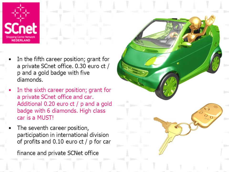 In the fifth career position; grant for a private SCnet office. 0.30 euro ct / p and a gold badge with five diamonds. In the sixth career position; gr
