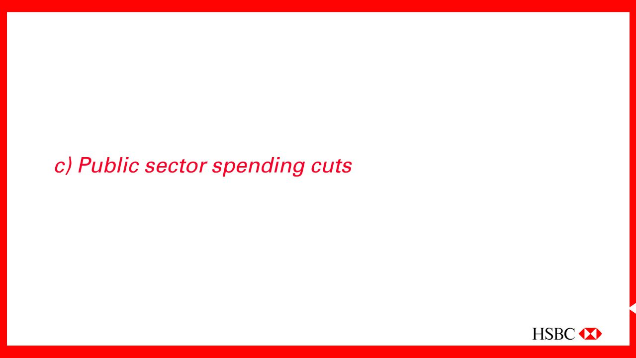 c) Public sector spending cuts