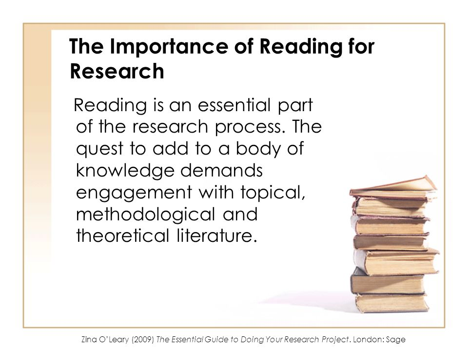 The Importance of Reading for Research Reading is an essential part of the research process. The quest to add to a body of knowledge demands engagemen