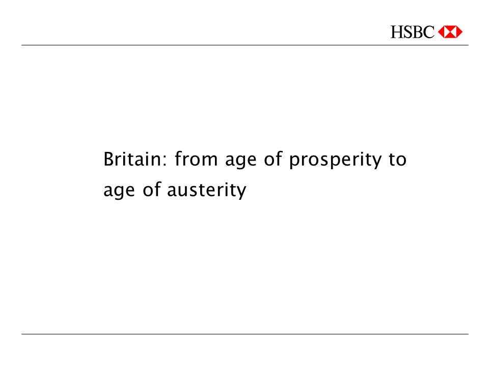 Britain: from age of prosperity to age of austerity
