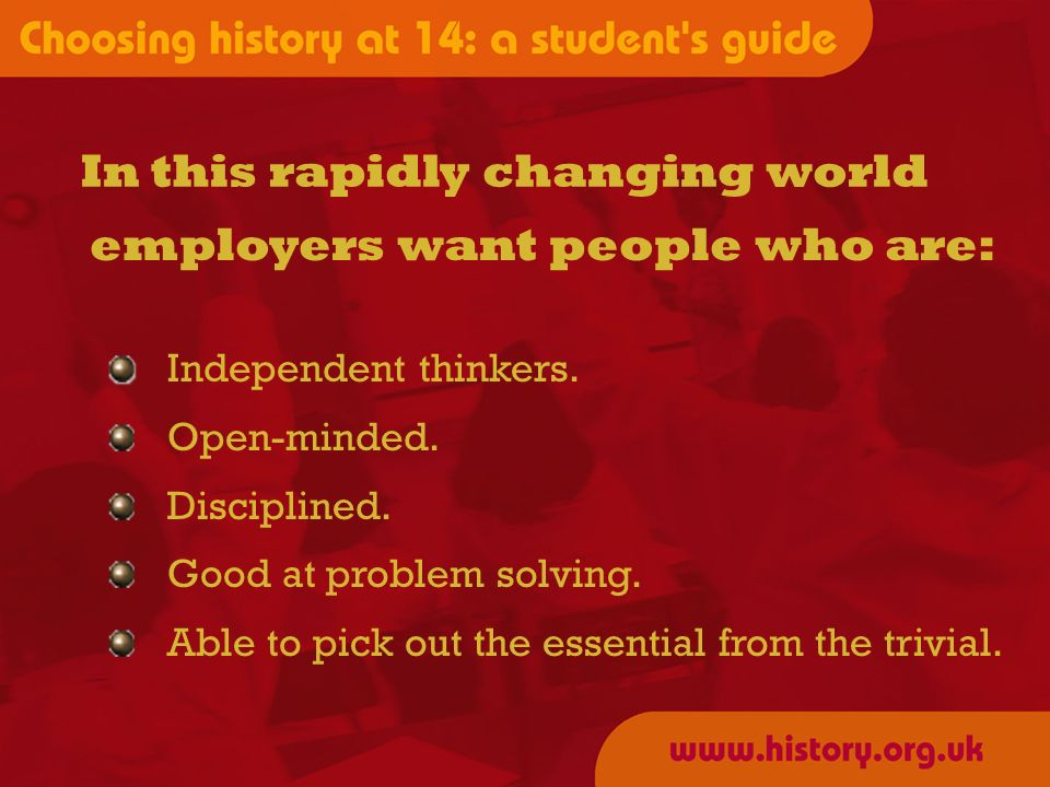 Independent thinkers. Open-minded. Disciplined. Good at problem solving.