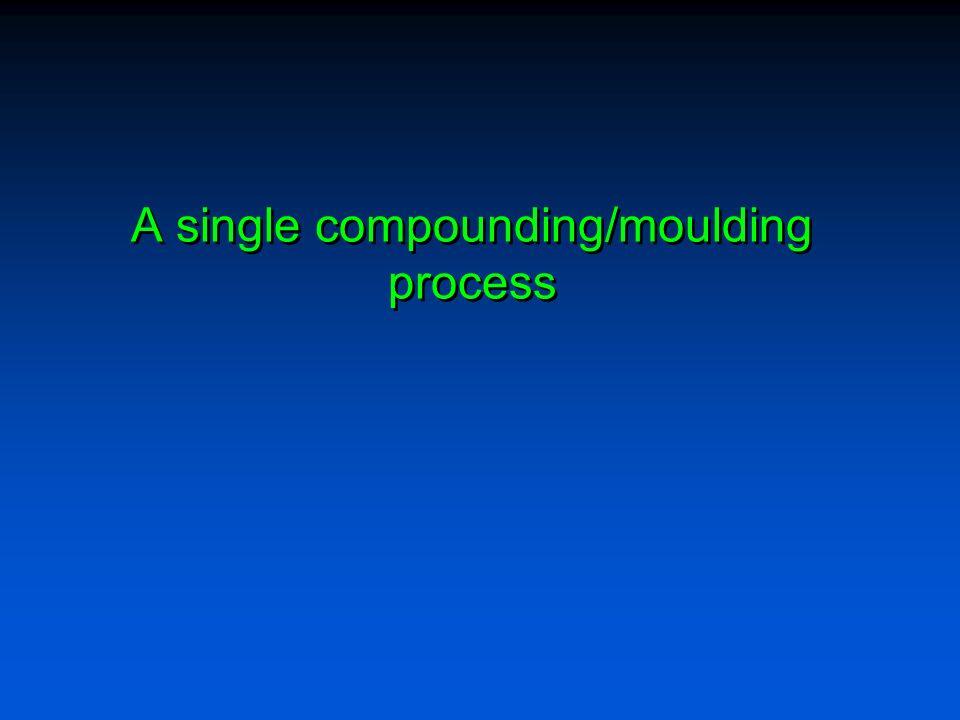 A single compounding/moulding process
