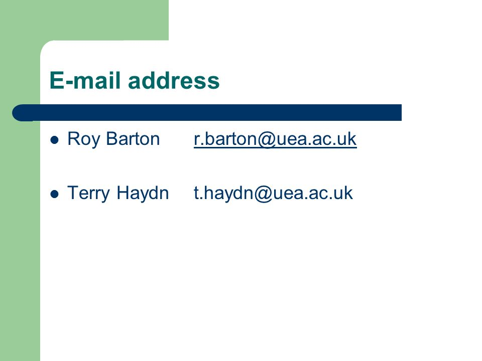 E-mail address Roy Bartonr.barton@uea.ac.ukr.barton@uea.ac.uk Terry Haydnt.haydn@uea.ac.uk