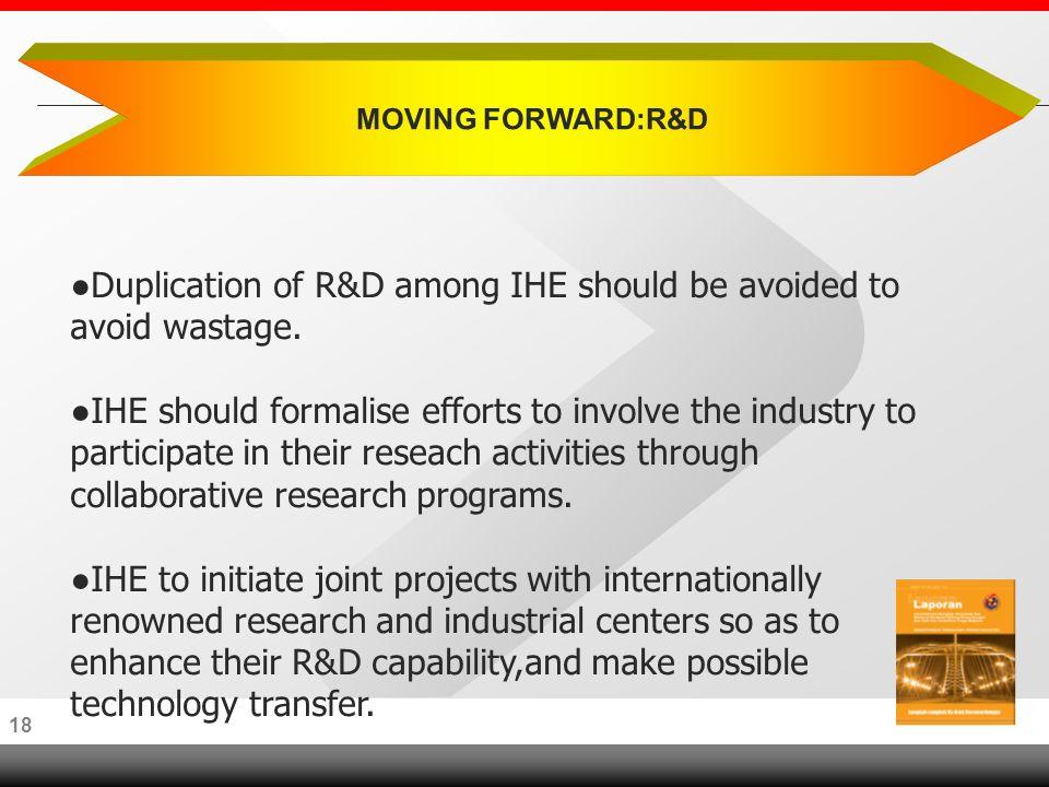 17 MOVING FORWARD: R & D PILLAR Reseach universities must be set up post haste.
