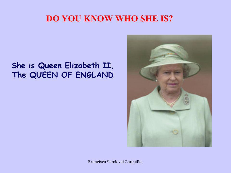 Francisca Sandoval Campillo, DO YOU KNOW WHO SHE IS? She is Queen Elizabeth II, The QUEEN OF ENGLAND