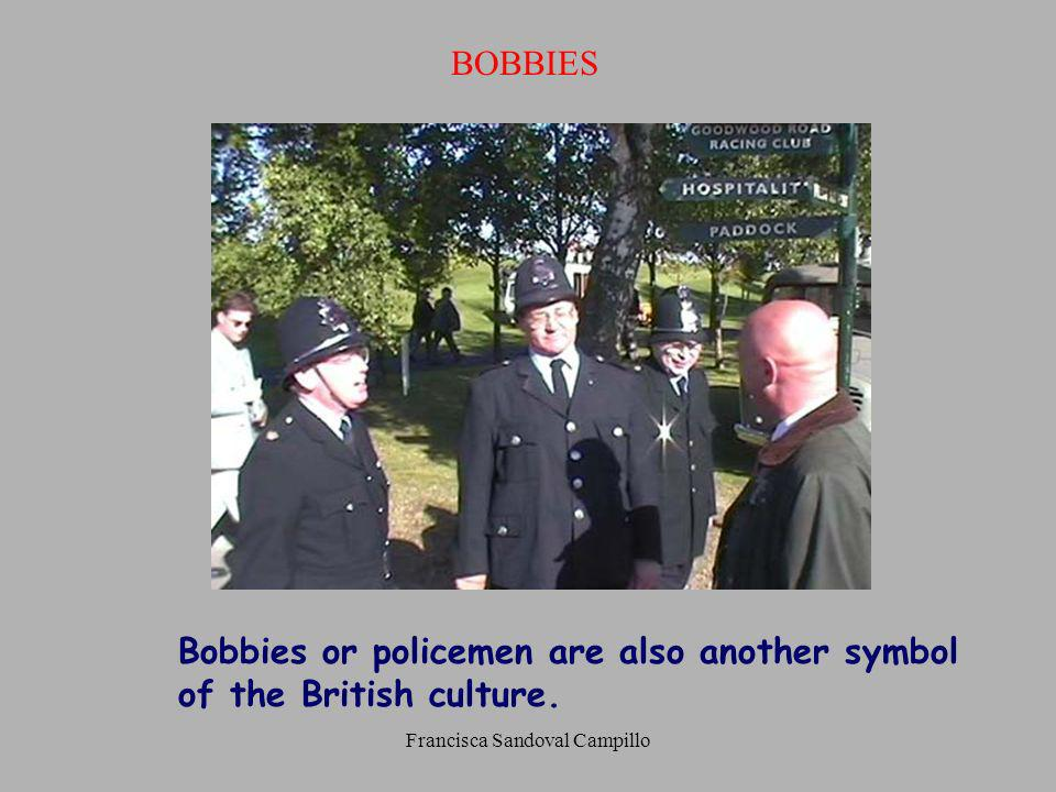 Francisca Sandoval Campillo BOBBIES Bobbies or policemen are also another symbol of the British culture.