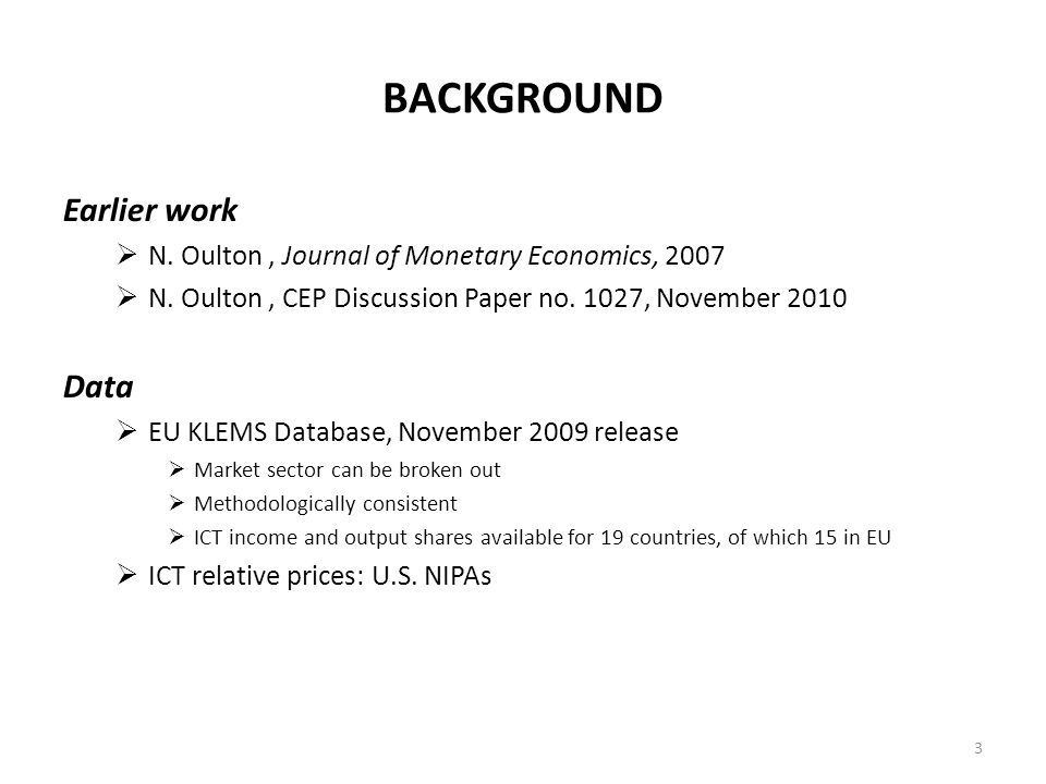 BACKGROUND Earlier work N. Oulton, Journal of Monetary Economics, 2007 N.