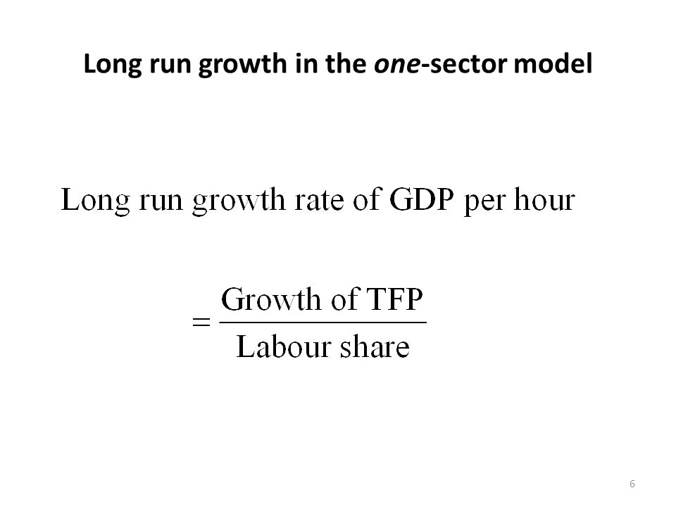 Long run growth in the one-sector model 6