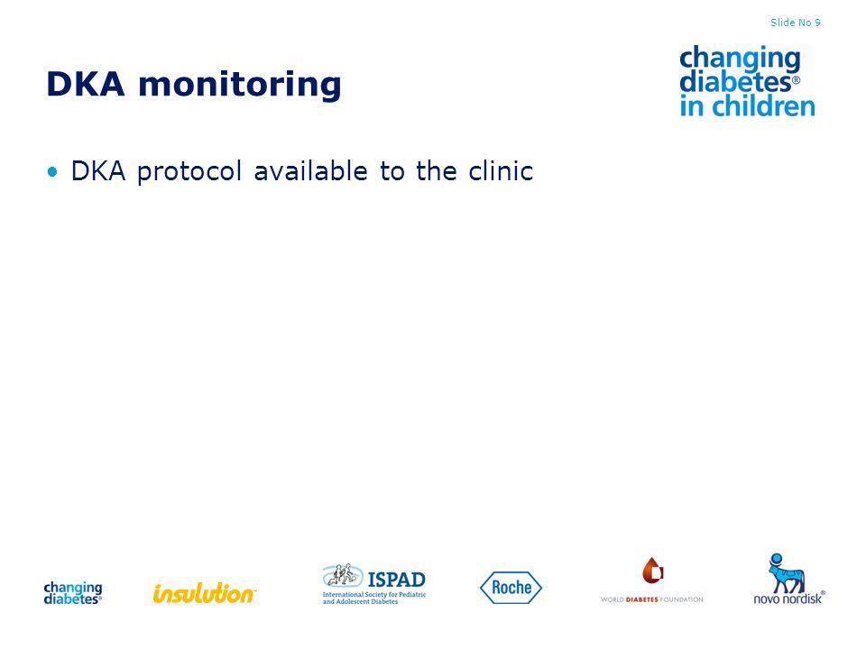 Slide No 9 DKA monitoring DKA protocol available to the clinic