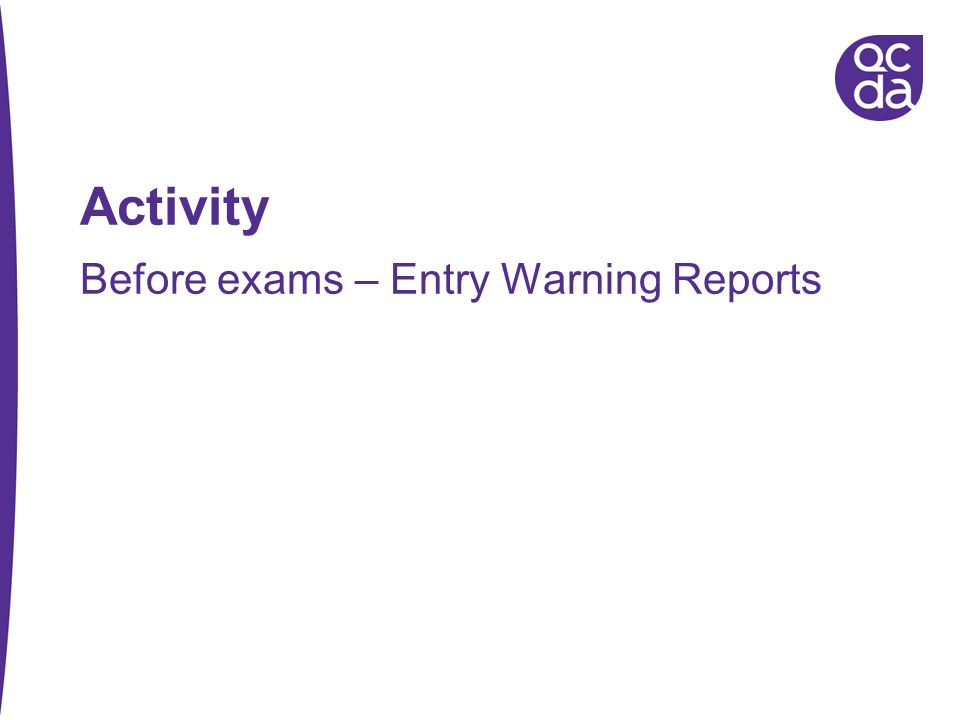 Activity Before exams – Entry Warning Reports