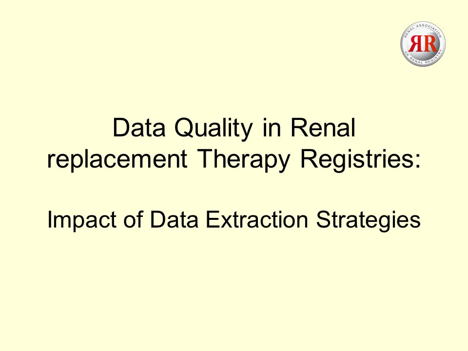 Data Quality in Renal replacement Therapy Registries: Impact of Data Extraction Strategies