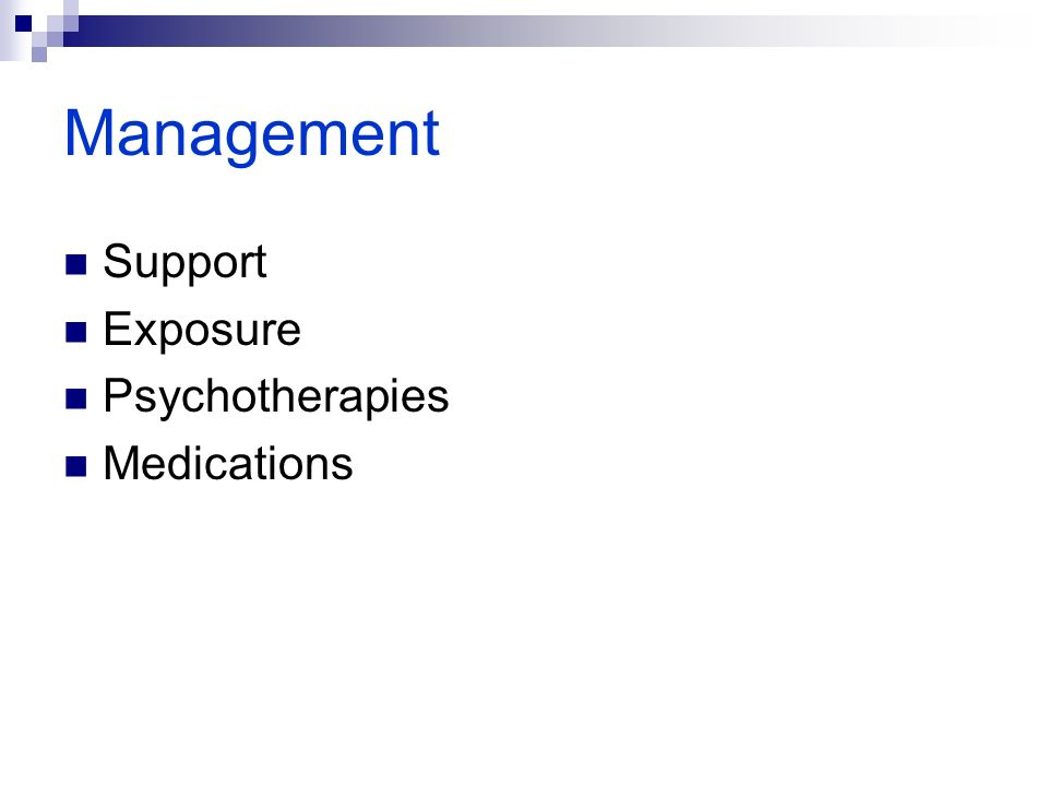 Management Support Exposure Psychotherapies Medications