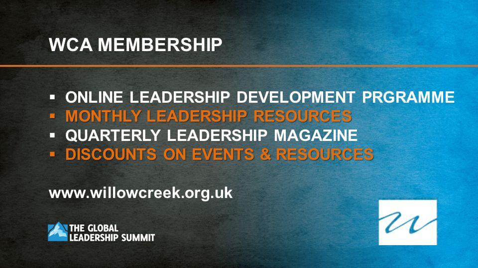 WCA MEMBERSHIP ONLINE LEADERSHIP DEVELOPMENT PRGRAMME MONTHLY LEADERSHIP RESOURCES MONTHLY LEADERSHIP RESOURCES QUARTERLY LEADERSHIP MAGAZINE DISCOUNT