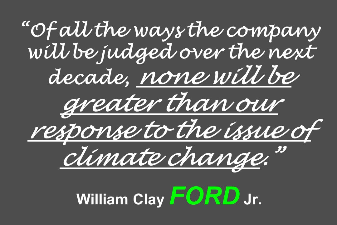 Of all the ways the company will be judged over the next decade, none will be greater than our response to the issue of climate change.