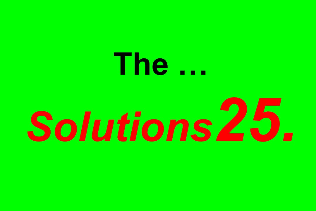 The … Solutions 25.