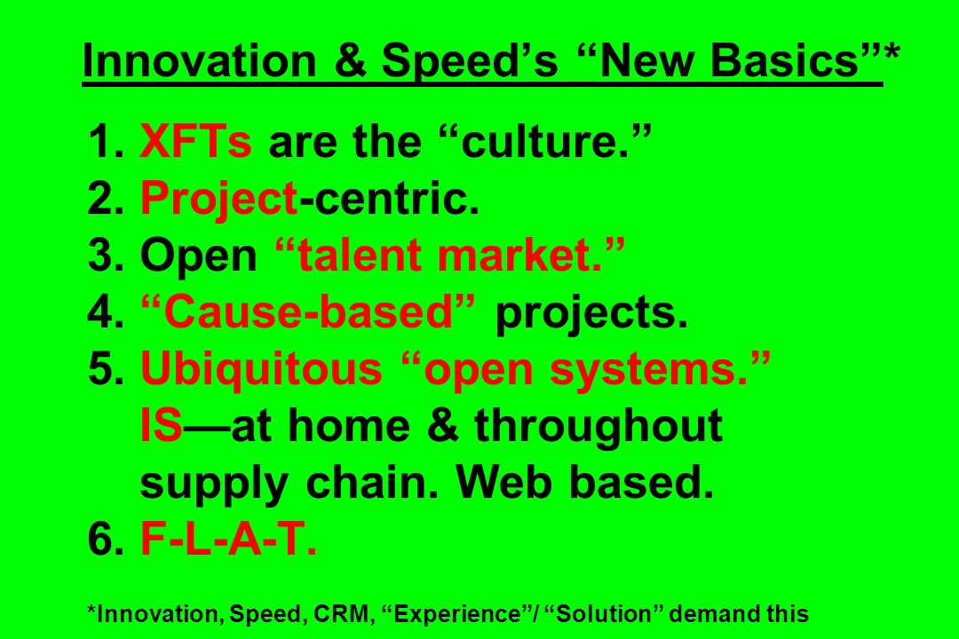 Innovation & Speeds New Basics* 1. XFTs are the culture.