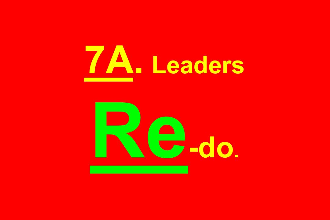 7A. Leaders Re -do.