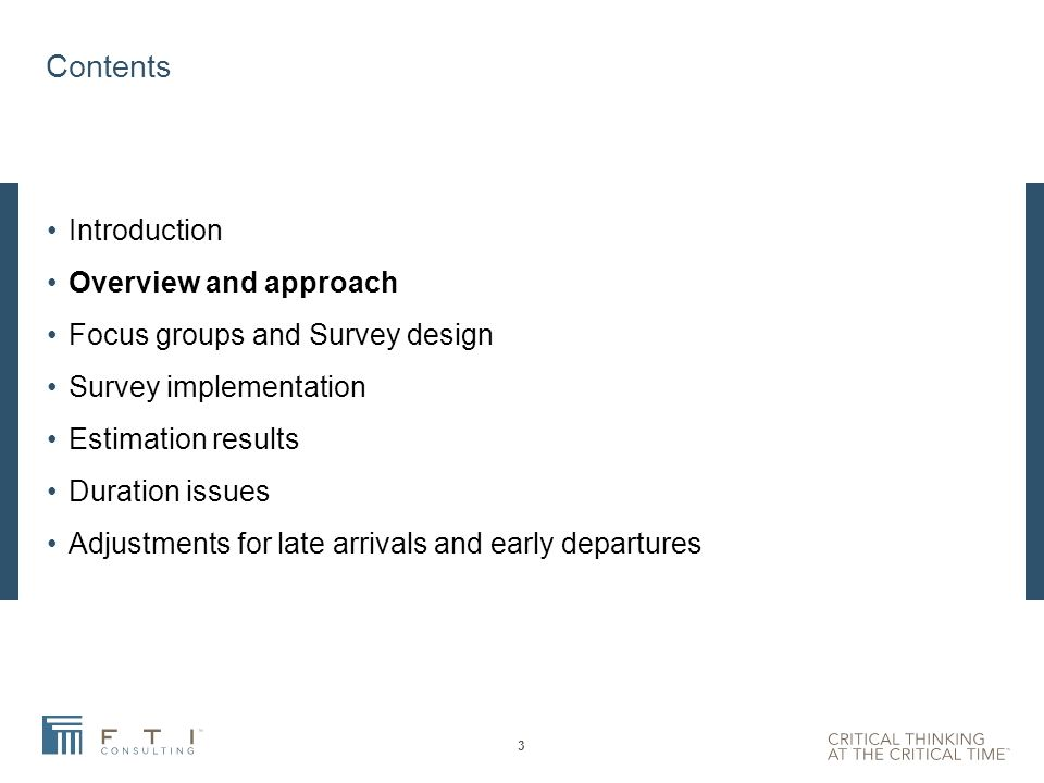 Contents 3 Introduction Overview and approach Focus groups and Survey design Survey implementation Estimation results Duration issues Adjustments for late arrivals and early departures