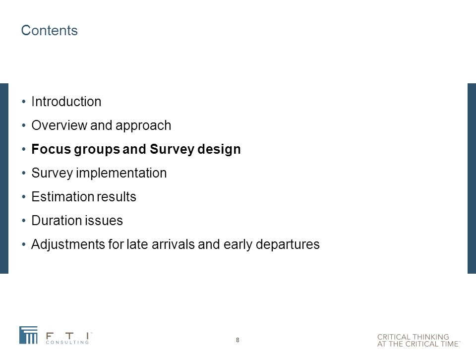 Contents Introduction Overview and approach Focus groups and Survey design Survey implementation Estimation results Duration issues Adjustments for late arrivals and early departures 28
