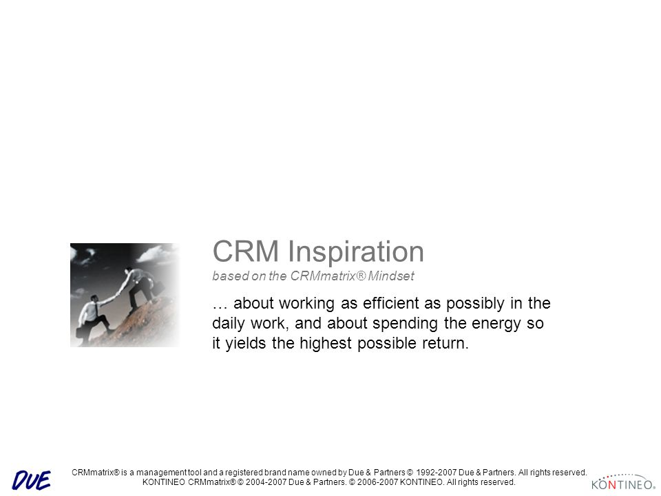 CRMmatrix® is a management tool and a registered brand name owned by Due & Partners © Due & Partners.