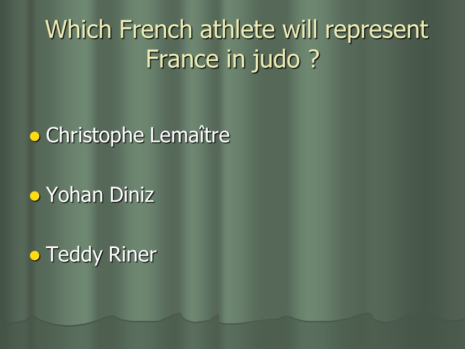 Which French athlete will represent France in judo ? Which French athlete will represent France in judo ? Christophe Lemaître Christophe Lemaître Yoha