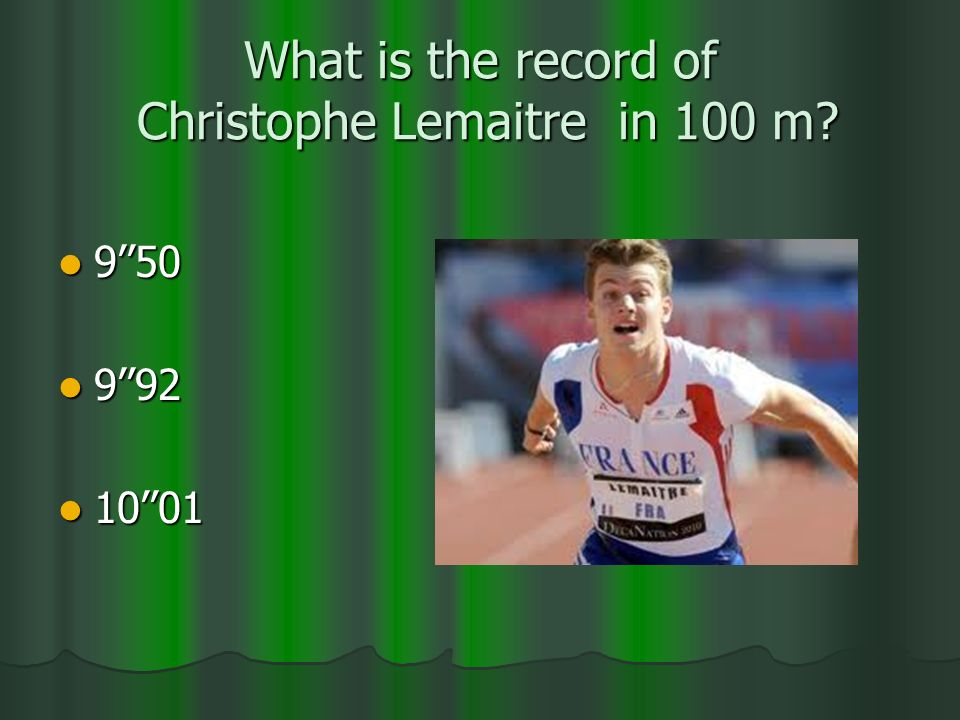 What is the record of Christophe Lemaitre in 100 m? 950 950 992 992 1001 1001