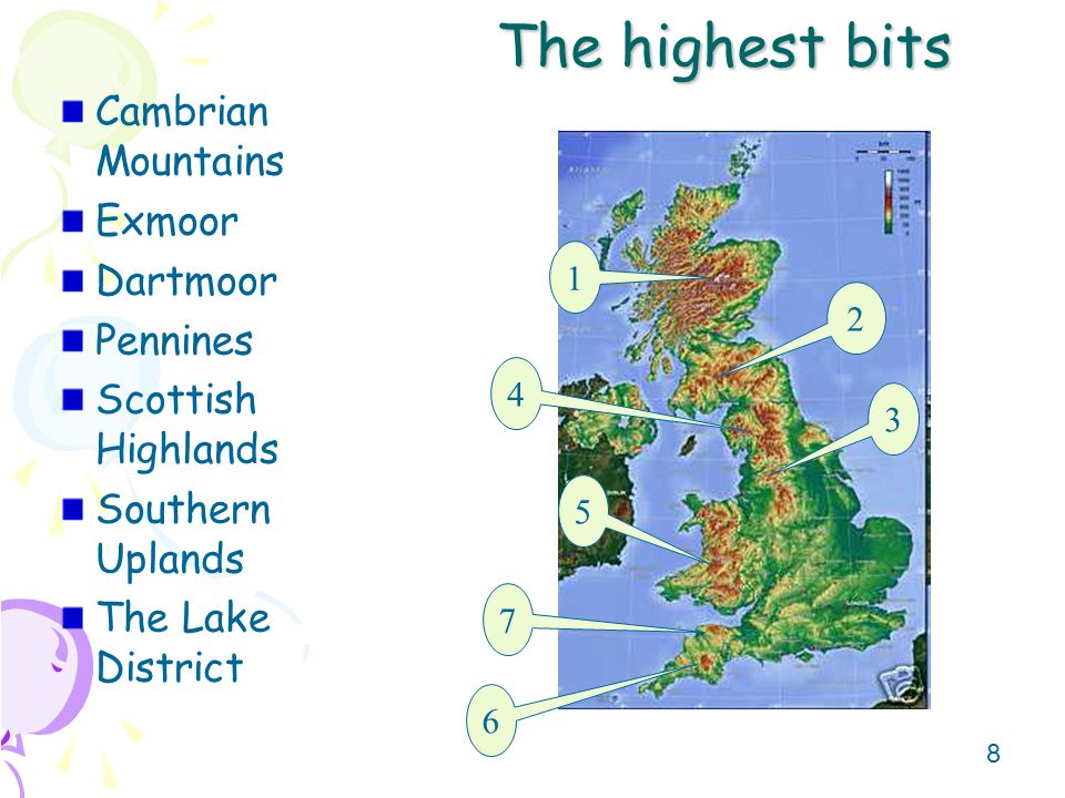 8 The highest bits Cambrian Mountains Exmoor Dartmoor Pennines Scottish Highlands Southern Uplands The Lake District