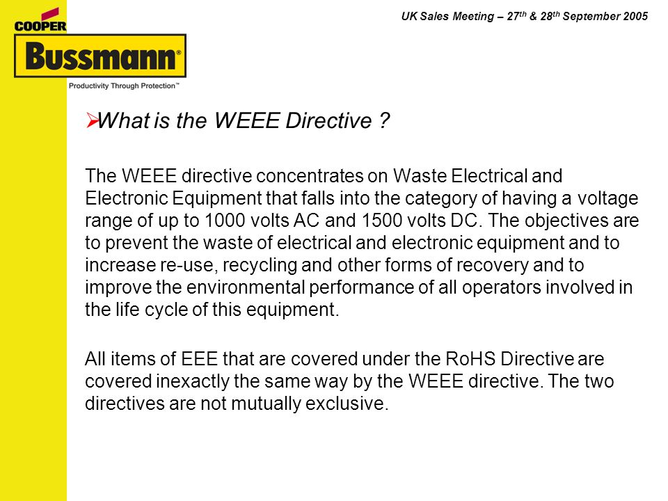 UK Sales Meeting – 27 th & 28 th September 2005 What is the WEEE Directive .