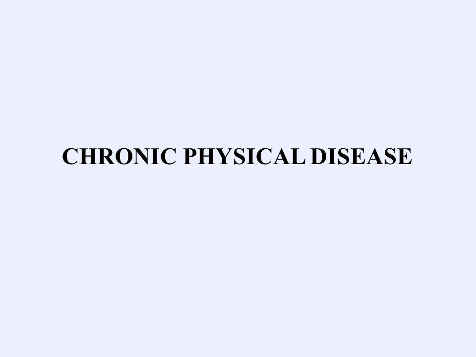 CHRONIC PHYSICAL DISEASE