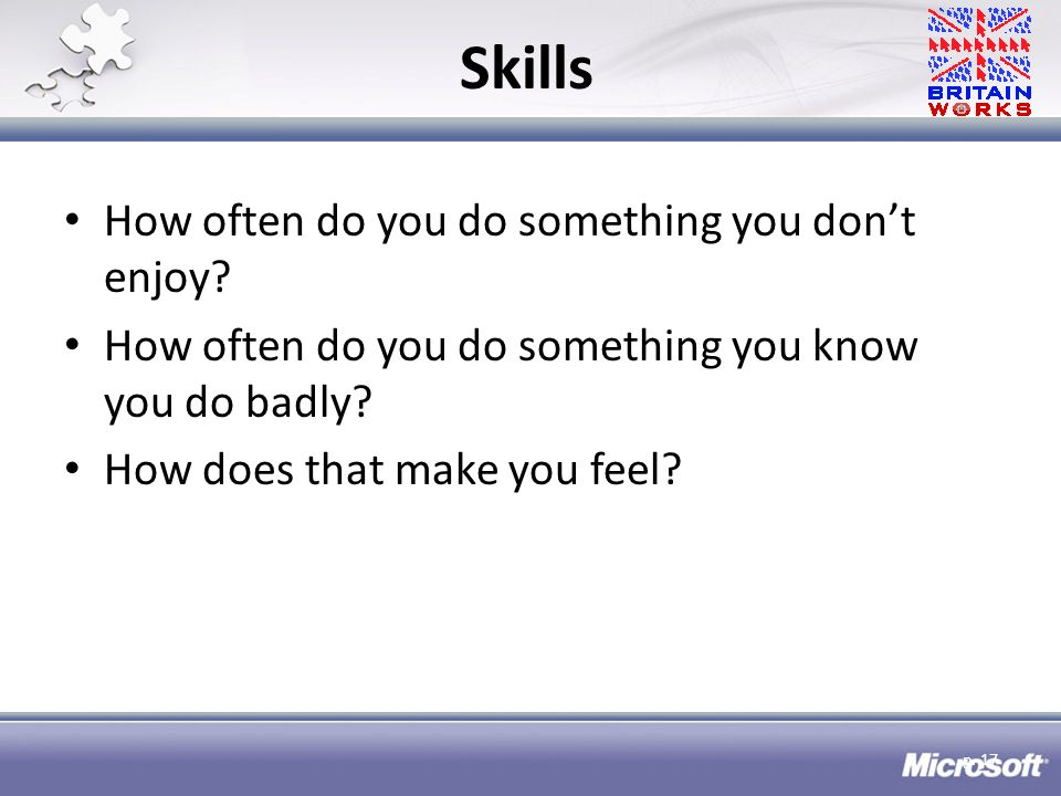 Skills How often do you do something you dont enjoy.