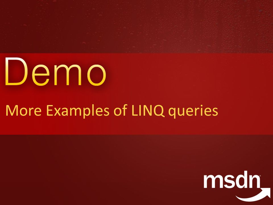 More Examples of LINQ queries