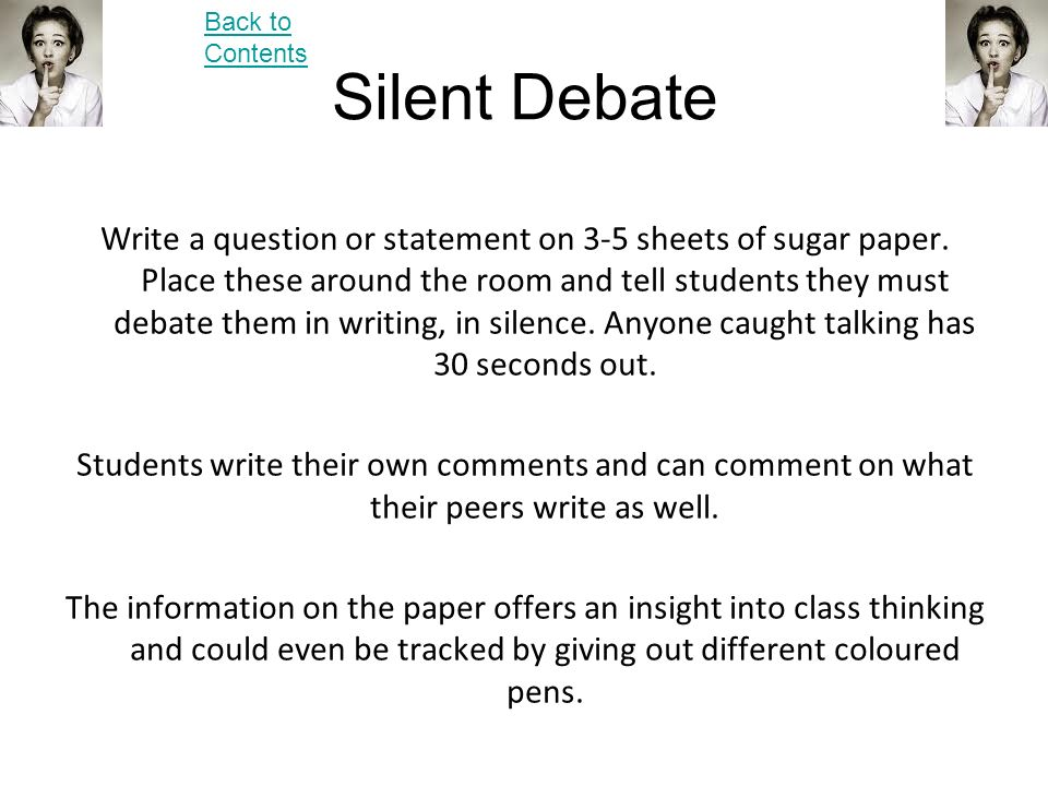 Silent Debate Write a question or statement on 3-5 sheets of sugar paper.