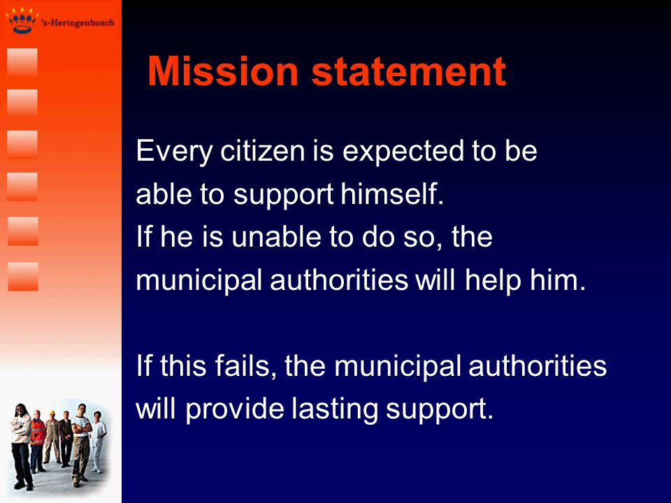 Mission statement Every citizen is expected to be able to support himself.