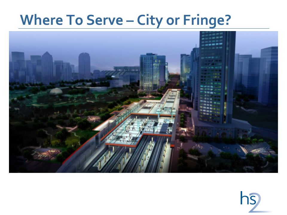 Where To Serve – City or Fringe?