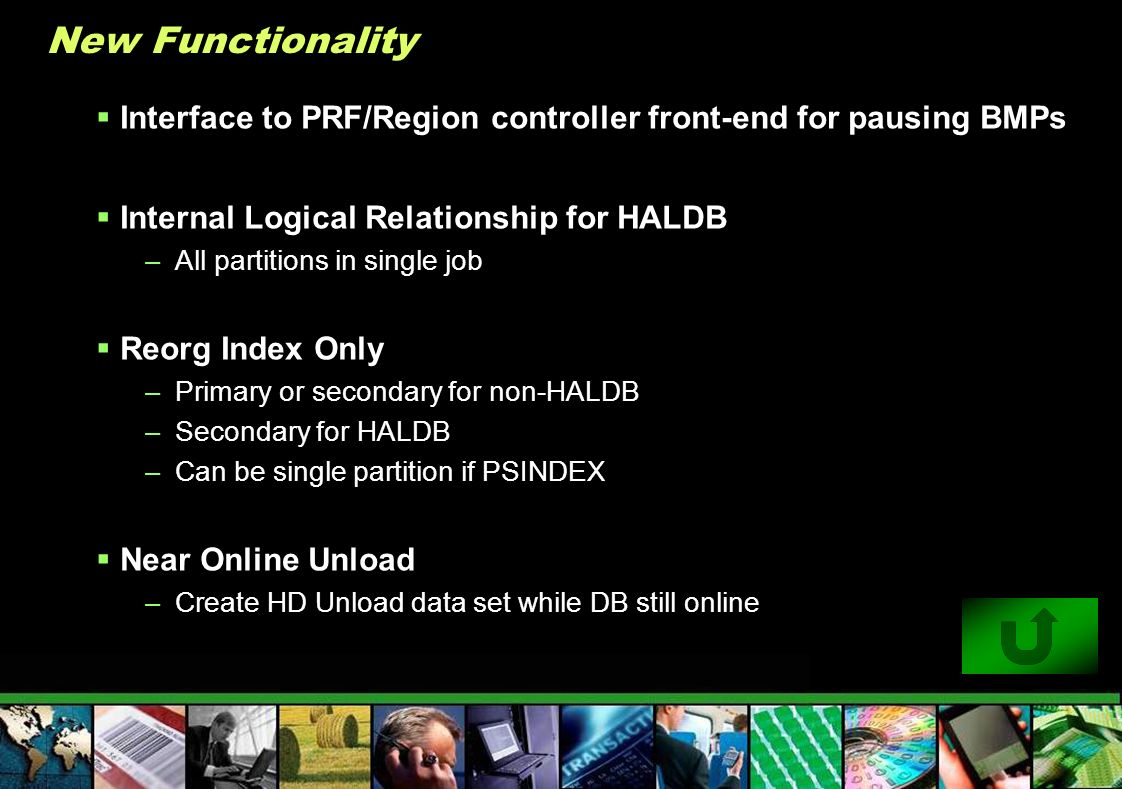 New Functionality Interface to PRF/Region controller front-end for pausing BMPs Internal Logical Relationship for HALDB –All partitions in single job