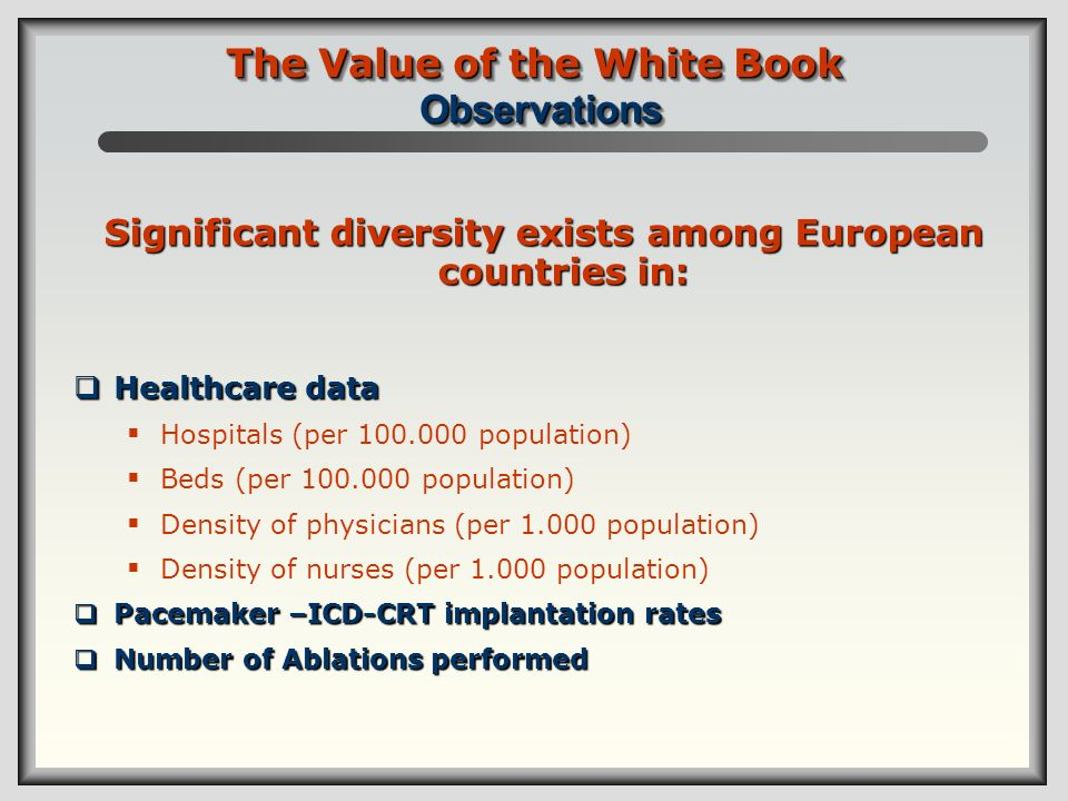 Significant diversity exists among European countries in: Healthcare data Healthcare data Hospitals (per 100.000 population) Beds (per 100.000 populat