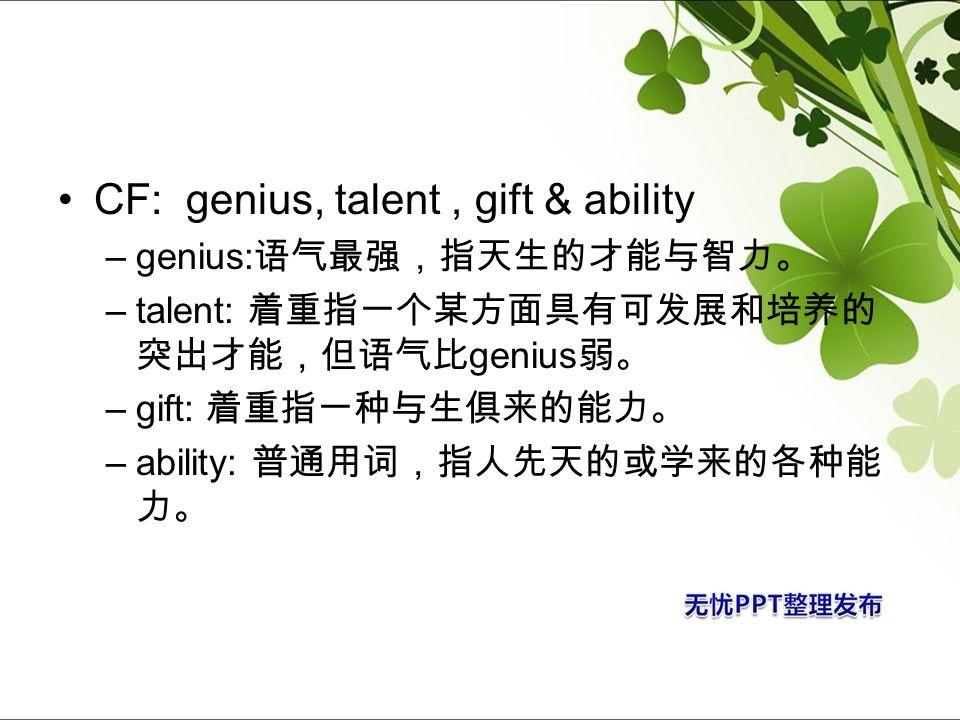 CF: genius, talent, gift & ability –genius: –talent: genius –gift: –ability:
