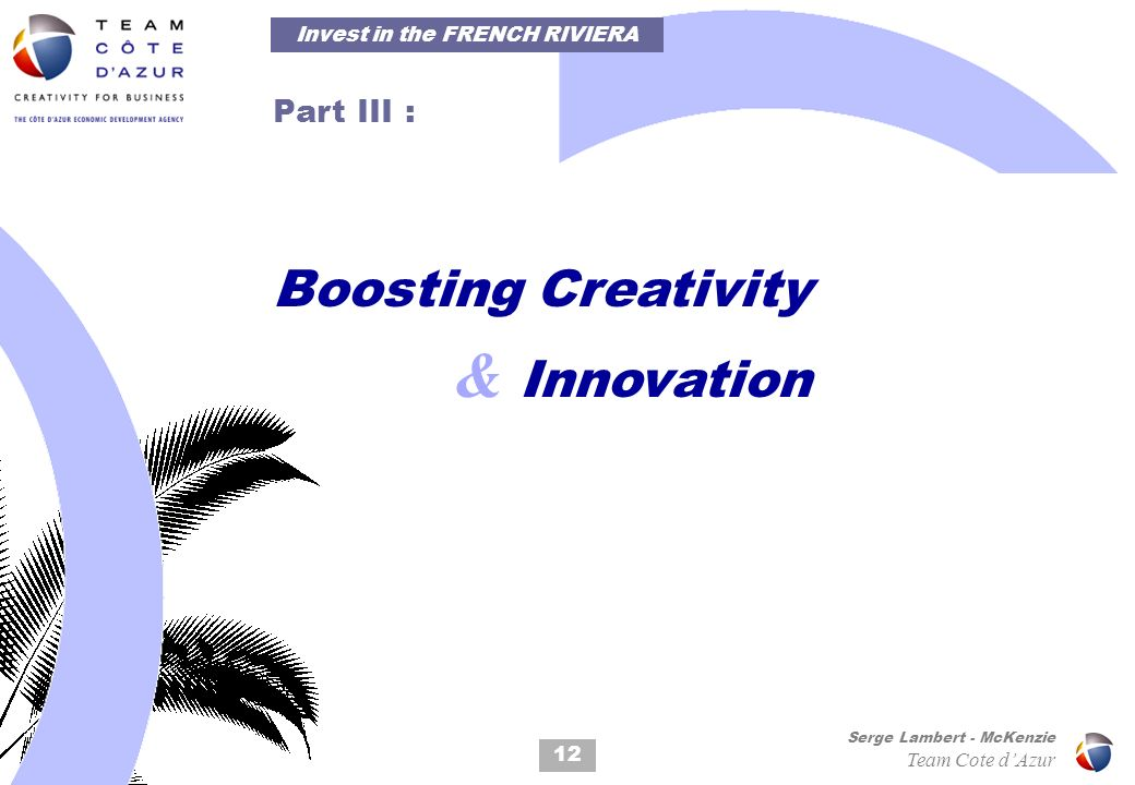 12 Serge Lambert - McKenzie Team Cote dAzur Part III : Boosting Creativity & Innovation Invest in the FRENCH RIVIERA