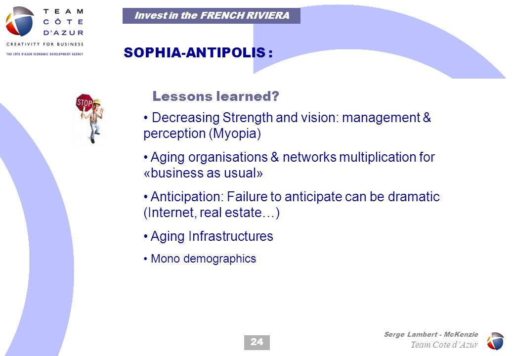 24 Serge Lambert - McKenzie Team Cote dAzur SOPHIA-ANTIPOLIS : Lessons learned? Decreasing Strength and vision: management & perception (Myopia) Aging