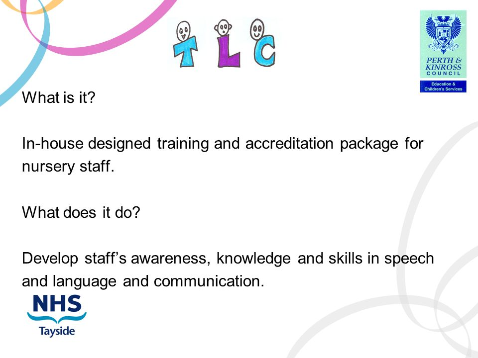 What is it. In-house designed training and accreditation package for nursery staff.