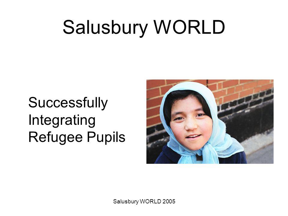 Salusbury WORLD 2005 Salusbury WORLD Successfully Integrating Refugee Pupils