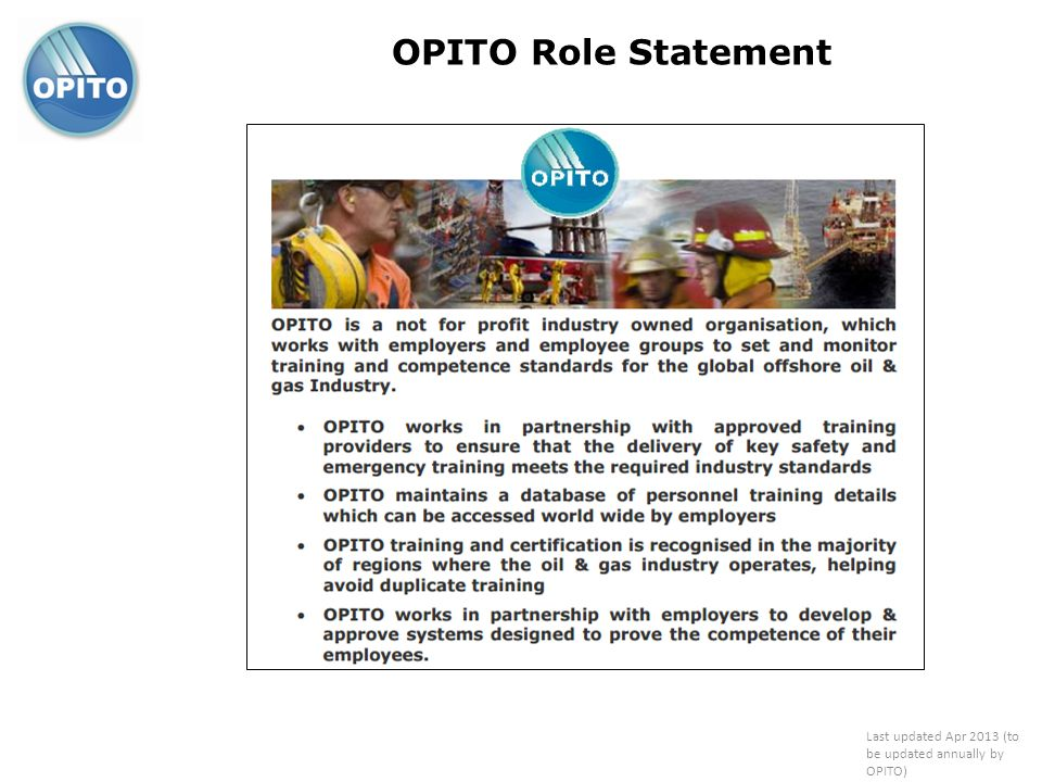 OPITO Role Statement Last updated Apr 2013 (to be updated annually by OPITO)
