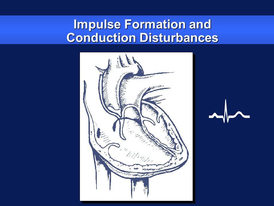 Impulse Formation and Conduction Disturbances