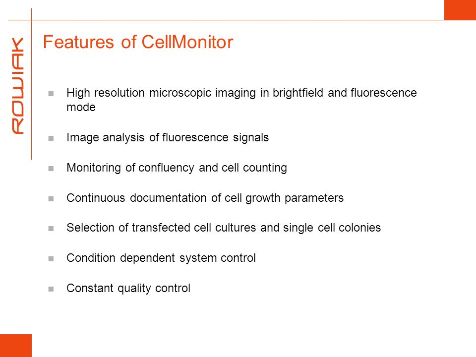 CellMonitor – Key Applications Cultivation of stem cells Cultivation of primary cells Long term monitoring Transfection by optoporation Tissue engineering 3D culture 3D live cell imaging and manipulation Imaging of tissue up to a high depth © BD Biosciences Suitable plate format Connexin46-GFP expressing HeLa cells