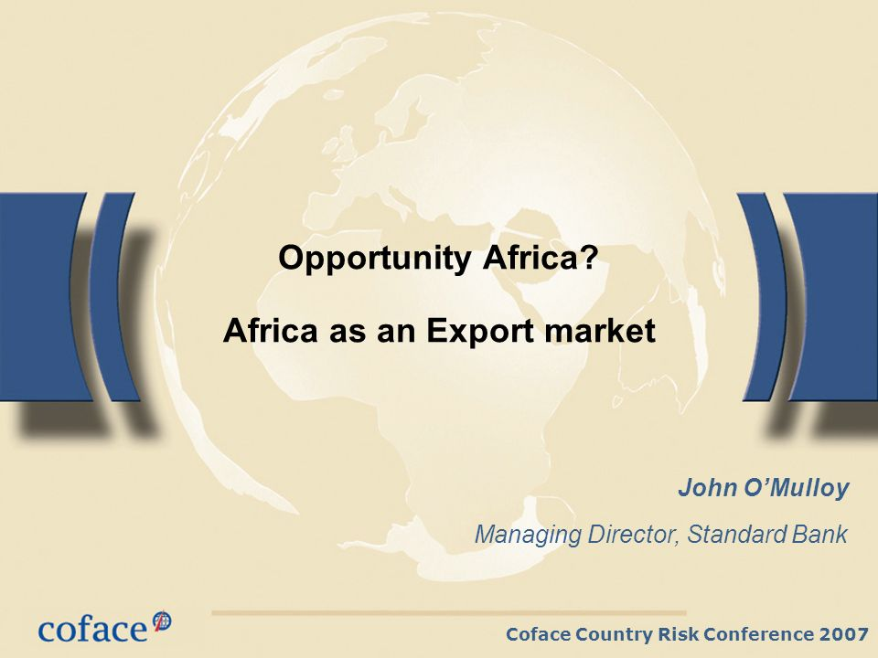 Coface Country Risk Conference 2007 Opportunity Africa.
